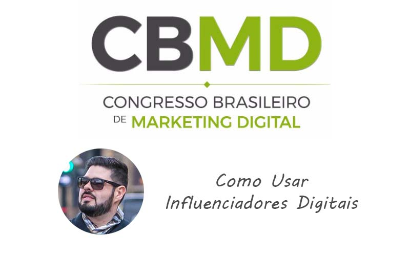 CBMD 2018 – Como Usar Influenciadores Digitais
