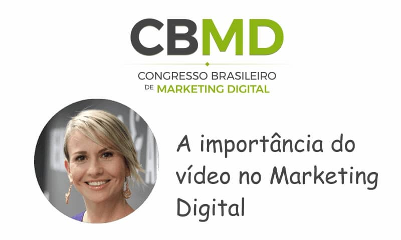 CBMD – A Importância do vídeo no Marketing Digital