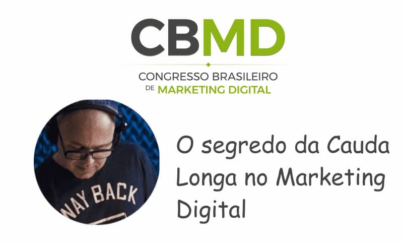 CBMD – O segredo da Cauda Longa no Marketing Digital