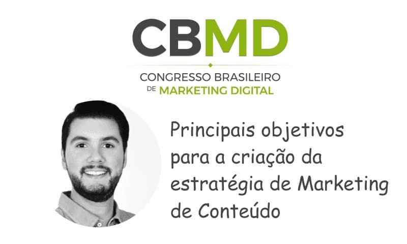 CBMD – Principais objetivos para criação da estratégia de Marketing de Conteúdo