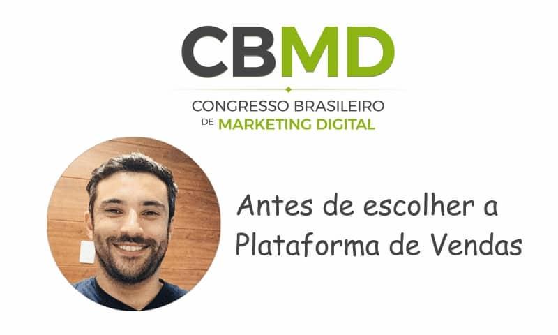 CBMD – Antes de escolher a Plataforma de Vendas
