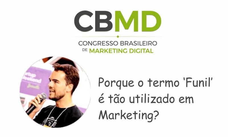 """CBMD – Porque o termo """"Funil"""" é tão utilizado em vendas?"""