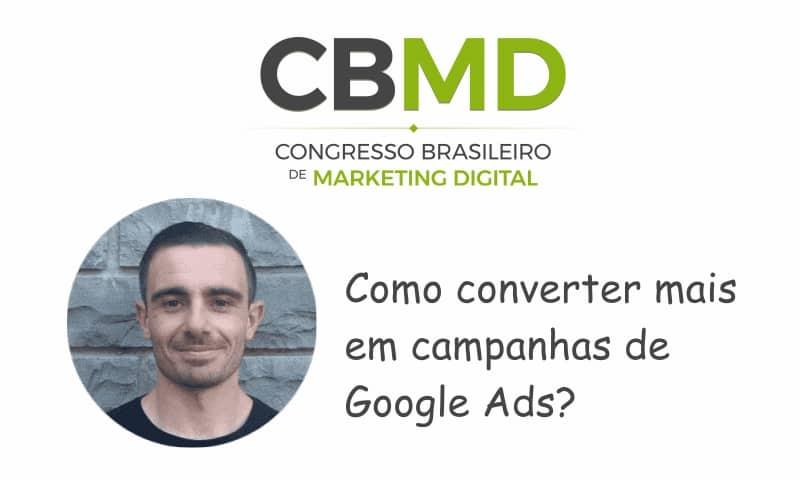 CBMD – Como Converter Mais em Campanhas de Google Ads?
