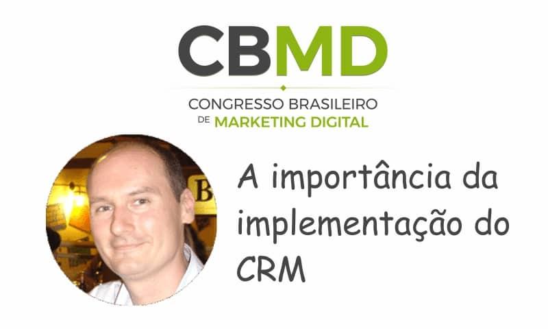 CBMD – A importância da implementação do CRM