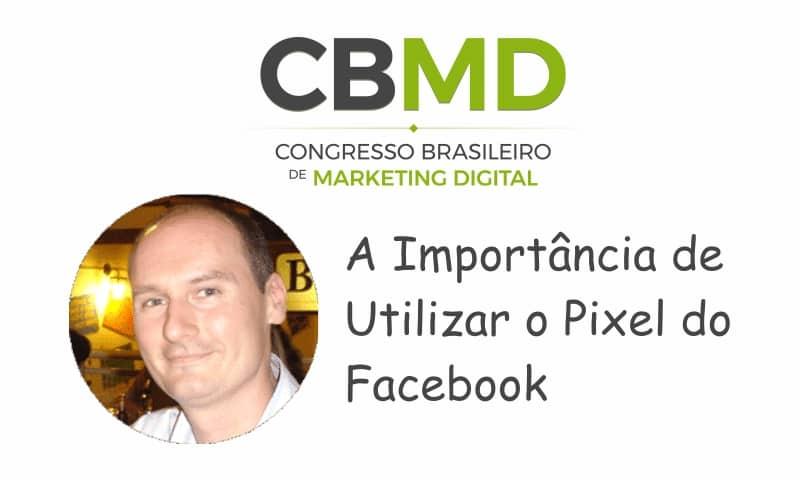 CBMD – A importância de Utilizar o Pixel do Facebook