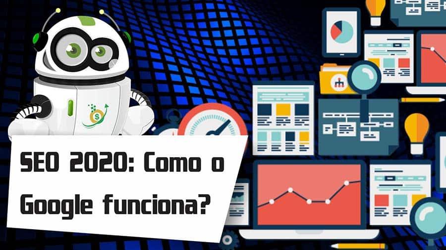 SEO 2020 – Como o Google Funciona e Realiza Pesquisas