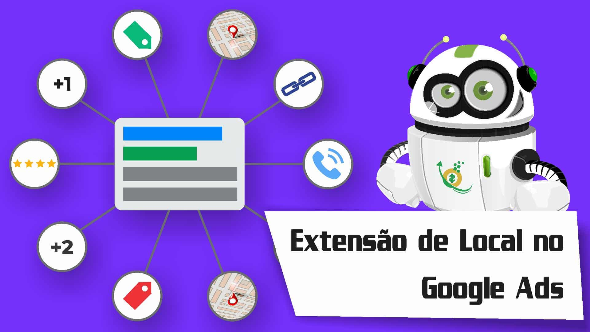 Extensão de Local do Google Ads: Tutorial Completo