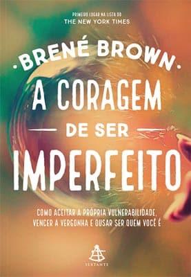 A Coragem de Ser Imperfeito - Brené Brown - Resumo e Audiobook